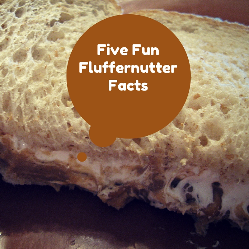 Five Fun Fluffernutter Facts